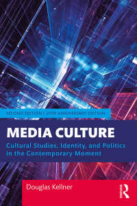 メディア文化研究入門(第2版)<br>Media Culture : Cultural Studies, Identity and Politics in the Contemporary Moment(2 NED)