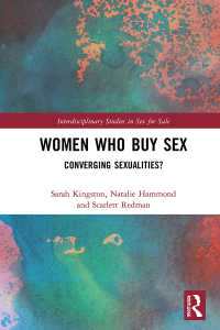買春する女性<br>Women Who Buy Sex : Converging Sexualities?