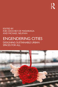 ジェンダーと持続可能な都市空間設計<br>Engendering Cities : Designing Sustainable Urban Spaces for All