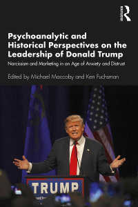 トランプの精神分析<br>Psychoanalytic and Historical Perspectives on the Leadership of Donald Trump : Narcissism and Marketing in an Age of Anxiety and Distrust