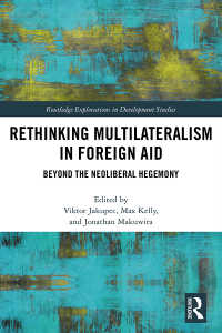 対外援助における多国間主義の再考<br>Rethinking Multilateralism in Foreign Aid : Beyond the Neoliberal Hegemony