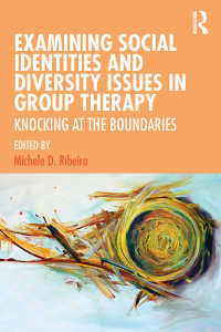 集団療法における社会的アイデンティティおよび多様性の論点<br>Examining Social Identities and Diversity Issues in Group Therapy : Knocking at the Boundaries