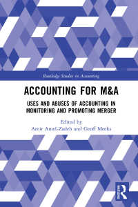 M&A会計<br>Accounting for M&A : Uses and Abuses of Accounting in Monitoring and Promoting Merger