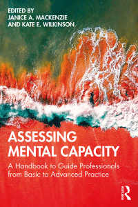 意思決定能力評価:専門家のための基礎から発展までの便覧<br>Assessing Mental Capacity : A Handbook to Guide Professionals from Basic to Advanced Practice