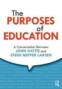 教育の目的:ジョン・ハッティ対話<br>The Purposes of Education : A Conversation Between John Hattie and Steen Nepper Larsen