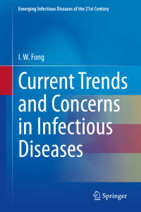 感染症の最新傾向・懸念事項<br>Current Trends and Concerns in Infectious Diseases〈1st ed. 2020〉