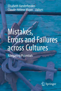 間違い、エラー、失敗の文化横断心理学<br>Mistakes, Errors and Failures across Cultures〈1st ed. 2020〉 : Navigating Potentials