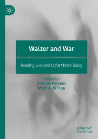 ウォルツァーの正戦論:今日的再評価<br>Walzer and War〈1st ed. 2020〉 : Reading Just and Unjust Wars Today
