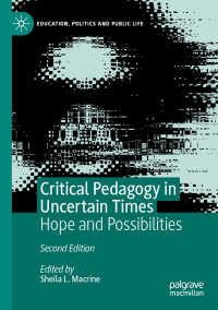 不確実性の時代の批判的教育学(第2版)<br>Critical Pedagogy in Uncertain Times〈2nd ed. 2020〉 : Hope and Possibilities(2)