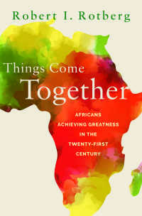 21世紀アフリカの展望<br>Things Come Together : Africans Achieving Greatness in the Twenty-First Century