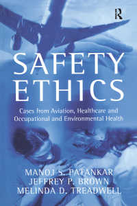 安全性の倫理:航空、医療、環境の事例から<br>Safety Ethics : Cases from Aviation, Healthcare and Occupational and Environmental Health