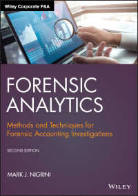 法廷会計アナリティクス(第2版)<br>Forensic Analytics : Methods and Techniques for Forensic Accounting Investigations(2)