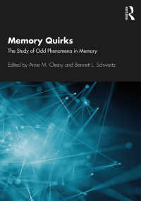未解明現象から迫る記憶入門<br>Memory Quirks : The Study of Odd Phenomena in Memory