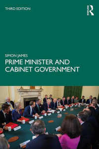 英国の首相と内閣(第3版)<br>Prime Minister and Cabinet Government(3 NED)