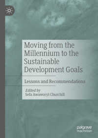 ミレニアム開発目標から持続可能な開発目標へ:教訓と提言<br>Moving from the Millennium to the Sustainable Development Goals〈1st ed. 2020〉 : Lessons and Recommendations