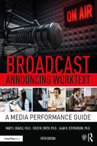 放送アナウンス実践テキスト(第5版)<br>Broadcast Announcing Worktext : A Media Performance Guide(5 NED)