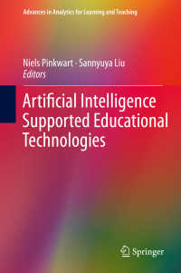人工知能支援教育技術<br>Artificial Intelligence Supported Educational Technologies〈1st ed. 2020〉