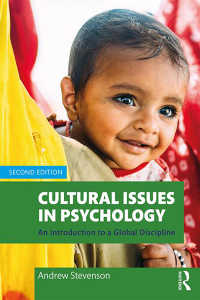 文化心理学入門(第2版)<br>Cultural Issues in Psychology : An Introduction to a Global Discipline(2 NED)