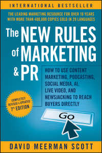 『マ-ケティングとPRの実践ネット戦略』(原書)第7版<br>The New Rules of Marketing and PR : How to Use Content Marketing, Podcasting, Social Media, AI, Live Video, and Newsjacking to Reach Buyers Directly(7)