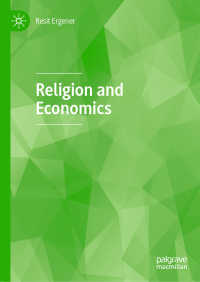 宗教と経済学<br>Religion and Economics〈1st ed. 2020〉