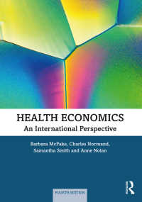 医療経済学:国際的視座(第4版)<br>Health Economics : An International Perspective(4 NED)
