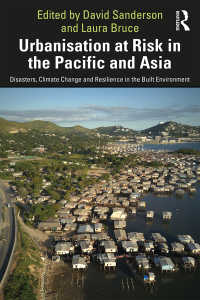アジアの都市化と災害・気候変動リスク<br>Urbanisation at Risk in the Pacific and Asia : Disasters, Climate Change and Resilience in the Built Environment