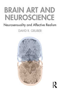 最新脳科学とアート<br>Brain Art and Neuroscience : Neurosensuality and Affective Realism