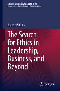 リーダーシップと経営倫理<br>The Search for Ethics in Leadership, Business, and Beyond〈1st ed. 2020〉