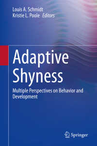 内気の適応性:行動と発達の複合領域的視座<br>Adaptive Shyness〈1st ed. 2020〉 : Multiple Perspectives on Behavior and Development