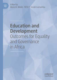 アフリカにおける教育と開発<br>Education and Development〈1st ed. 2020〉 : Outcomes for Equality and Governance in Africa