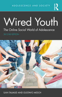 青年期のオンライン社会(第2版)<br>Wired Youth : The Online Social World of Adolescence(2 NED)