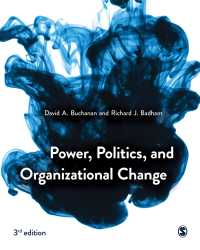 権力、政治と組織変革(第3版)<br>Power, Politics, and Organizational Change(Third Edition)
