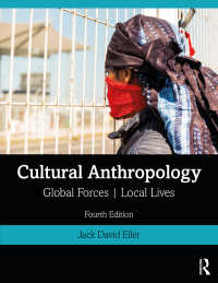 文化人類学入門(第4版)<br>Cultural Anthropology : Global Forces, Local Lives(4 NED)