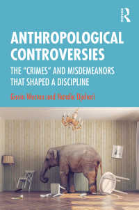 "論争から学ぶ人類学<br>Anthropological Controversies : The ""Crimes"" and Misdemeanors that Shaped a Discipline"