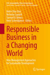責任あるビジネス:持続可能な開発への経営アプローチ<br>Responsible Business in a Changing World〈1st ed. 2020〉 : New Management Approaches for Sustainable Development