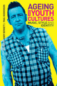 加齢と若者文化<br>Ageing and Youth Cultures : Music, Style and Identity