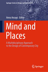 現代都市デザイン論<br>Mind and Places〈1st ed. 2020〉 : A Multidisciplinary Approach to the Design of Contemporary City