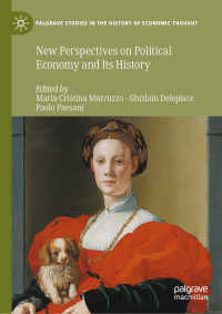 政治経済学とその歴史:新たな視座<br>New Perspectives on Political Economy and Its History〈1st ed. 2020〉