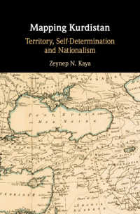 Mapping Kurdistan : Territory, Self-Determination and Nationalism