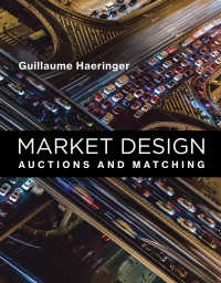 Market Design : Auctions and Matchin
