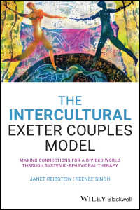 The Intercultural Exeter Couples Model : Making Connections for a Divided World Through Systemic-Behavioral Therapy