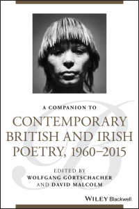 現代イギリス・アイルランド詩(1960-2015年)必携<br>A Companion to Contemporary British and Irish Poetry, 1960 - 2015