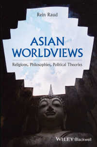 アジア的世界観:宗教・哲学・イデオロギーの入門的概論<br>Asian Worldviews : Religions, Philosophies, Ideologies - An Introductory Overview