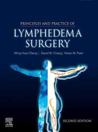 リンパ浮腫外科:原理と実際(第2版)<br>Principles and Practice of Lymphedema Surgery E-Book(2)