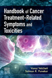 癌療法関連毒性ハンドブック<br>Handbook of Cancer Treatment-Related Symptoms and Toxicities E-Book