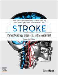脳卒中:病態生理学・診断・管理(第7版)<br>Stroke E-Book : Pathophysiology, Diagnosis, and Management(7)