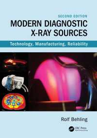 診断用X線装置の最新技術・製造・信頼性(第2版)<br>Modern Diagnostic X-Ray Sources : Technology, Manufacturing, Reliability(2 NED)