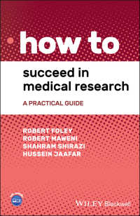 成功する医学研究実践ガイド<br>How to Succeed in Medical Research : A Practical Guide