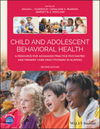 精神看護とプライマリケアのための児童・青年の行動保健リソース(第2版)<br>Child and Adolescent Behavioral Health : A Resource for Advanced Practice Psychiatric and Primary Care Practitioners in Nursing(2)