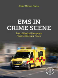 犯罪現場における救急医療チームの役割<br>EMS in Crime Scene : Role of Medical Emergency Teams in Forensic Cases